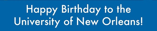 Happy Birthday to the University of New Orleans
